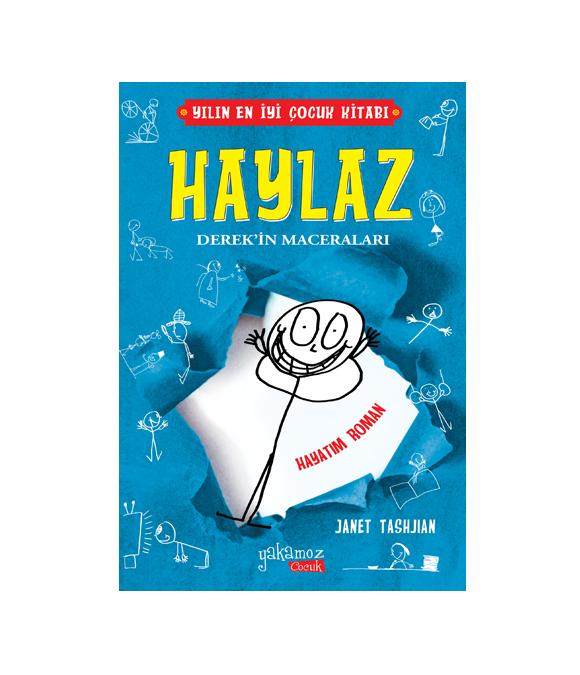 HAYLAZ DEREK'İN MACERALARI - HAYATIM ROMAN