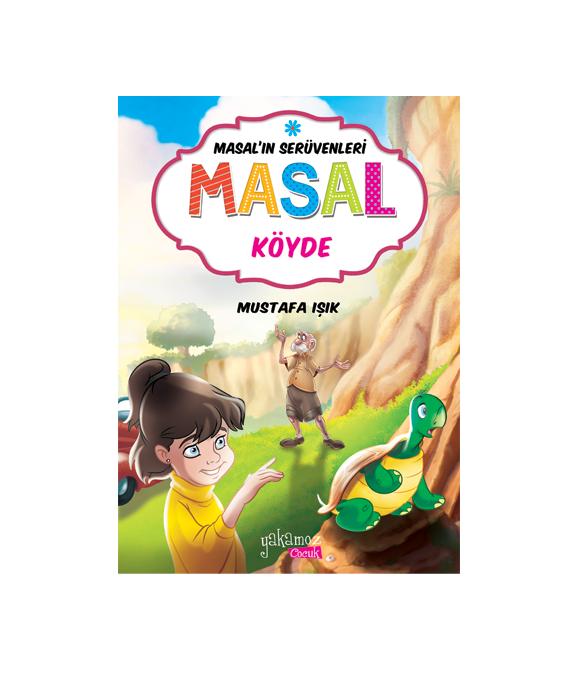 MASAL'IN SERÜVENLERİ - MASAL KÖYDE
