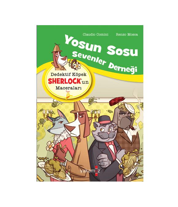 DEDEKTİF KÖPEK SHERLOCK'UN MACERALARI - YOSUN SOSU SEVENLER DERNEĞİ