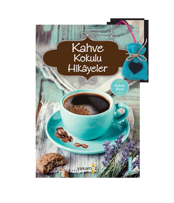 KAHVE KOKULU HİKÂYELER
