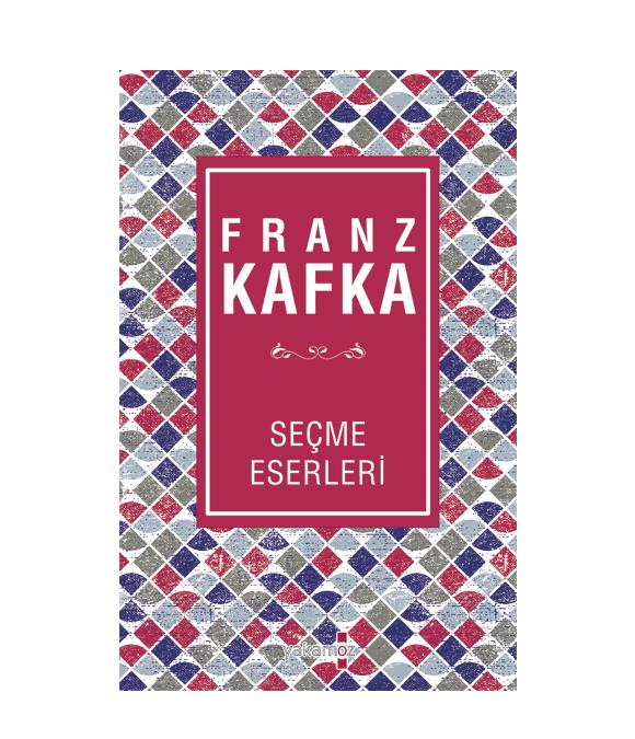 FRANZ KAFKA - SEÇME ESERLERİ